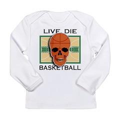 Live, Die, Basketball Long Sleeve Infant T-Shirt