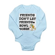 Friends Don't Bowl Sober Long Sleeve Infant Bodysu