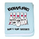 Bowling Ain't For Sissies baby blanket