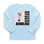 Grab Your Balls Bowling Long Sleeve Infant T-Shirt
