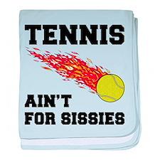 Tennis Ain't For Sissies baby blanket