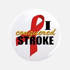 "I Conquered Stroke 3.5"" Button"