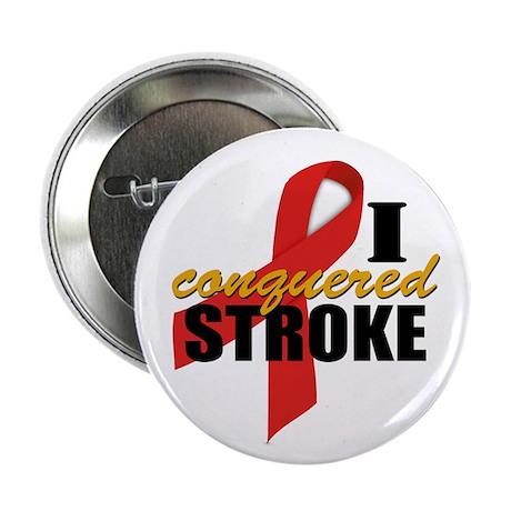 "I Conquered Stroke 2.25"" Button"