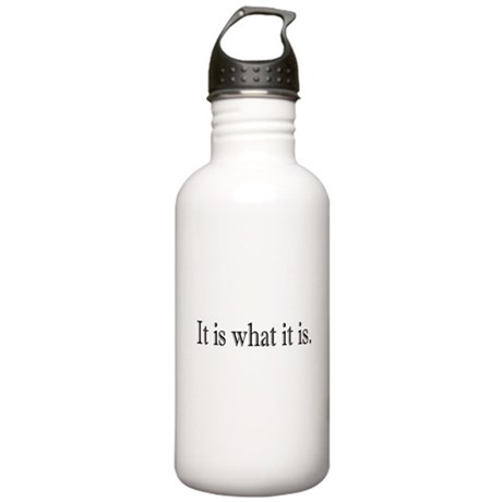 It is what it is Stainless Water Bottle 1.0L