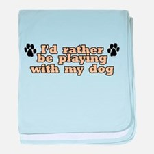 Playing W/ Dog baby blanket