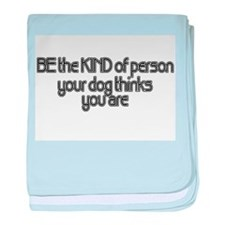 Be The Kind.... baby blanket