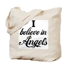 I BELEIVE IN ANGELS Tote Bag