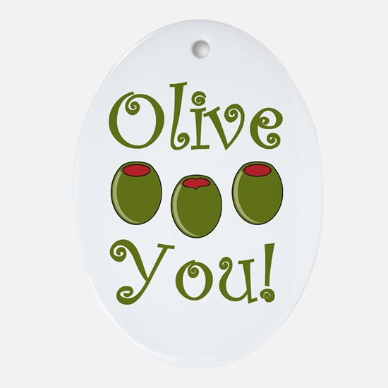 Ollive You Ornament (Oval)