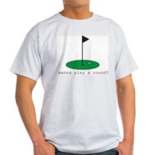 Wanna Play a Round? Ash Grey T-Shirt