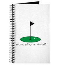 Wanna Play a Round? Journal
