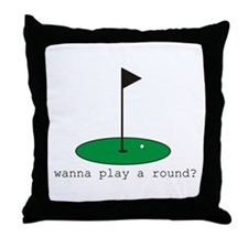 Wanna Play a Round? Throw Pillow