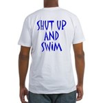 Shut Up and Swim Fitted T-Shirt