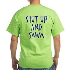 Shut Up and Swim T-Shirt