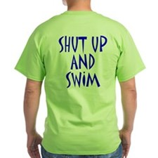 Shut Up and Swim T-Shirt