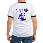 Shut Up and Swim Ringer T
