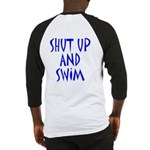 Shut Up and Swim Baseball Jersey