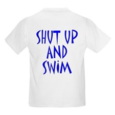 Shut Up and Swim Kids T-Shirt