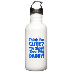 Think I'm Cute? Daddy Blue Water Bottle