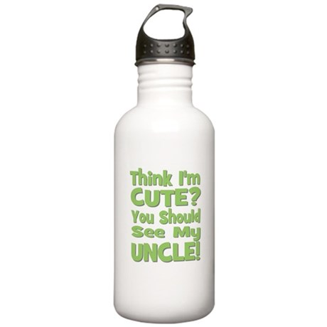 Think I'm Cute? Uncle Green Stainless Water Bottle