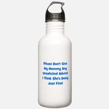 Don't Give My Mommy Advice - Water Bottle