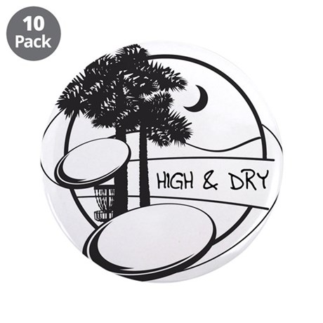 "High and Dry 3.5"" Button (10 pack)"