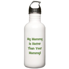 My Mommy Is Hotter - Green Water Bottle