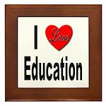 I Love Education Framed Tile