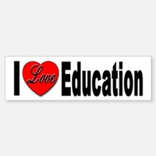 I Love Education Bumper Bumper Bumper Sticker