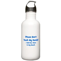 Please Don't Touch My Hands! Water Bottle