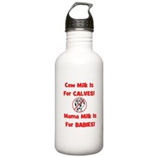 Cow Milk Is For CALVES! Mama Sports Water Bottle