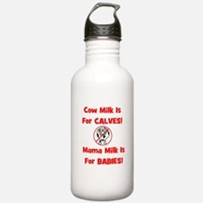 Cow Milk Is For CALVES! Mama Water Bottle