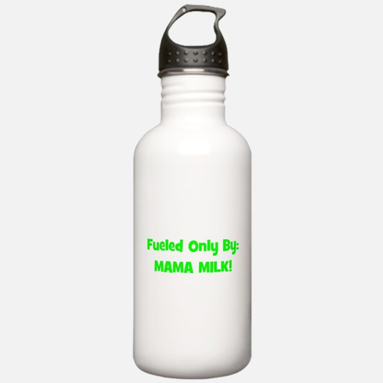 Fueled Only By: MAMA MILK! - Sports Water Bottle