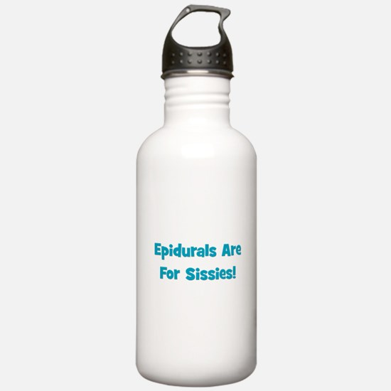 Epidurals Are For Sissies Sports Water Bottle
