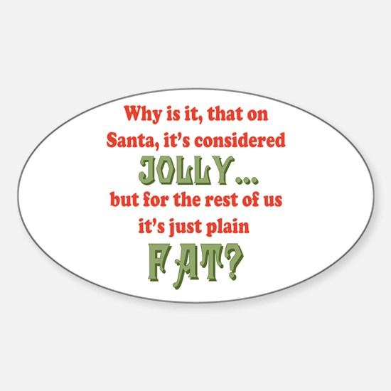 On Santa, It's Considered Jolly Sticker (Oval)
