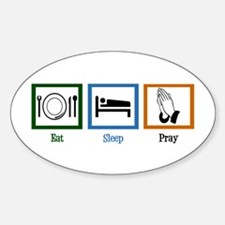 Eat Sleep Pray Sticker (Oval)