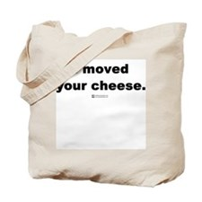 I moved your cheese -  Tote Bag