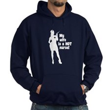 My Wife Is a Hot Nurse - Hoodie