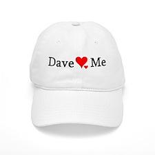 Dave Loves Me Baseball Cap