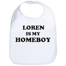 Loren Is My Homeboy Bib