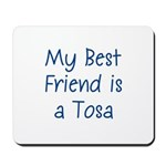 My Best Friend is a Tosa Mousepad