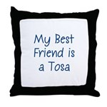 My Best Friend is a Tosa Throw Pillow
