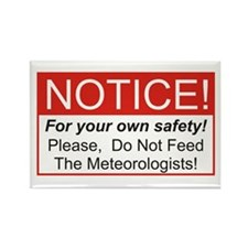 Notice / Meteorologists Rectangle Magnet