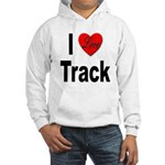 I Love Track (Front) Hooded Sweatshirt