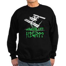 Wanna get high? Jumper Sweater