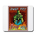 Try and Stop U.S. Mousepad