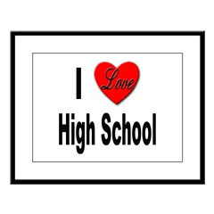 I Love High School Large Framed Print