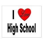 I Love High School Small Poster