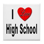 I Love High School Tile Coaster