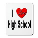 I Love High School Mousepad