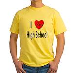 I Love High School Yellow T-Shirt